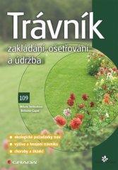 Bohumír Cagaš: Trávník - základní, ošetřování a údržba