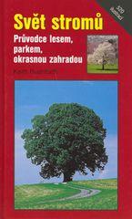 Keith Rushforth: Svět stromů - Průvodce lesem, parkem, okrasnou zahradou