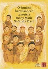 Alena Brožová: O čtrnácti františkánech - Z kostela Panny Marie Sněžné v Praze