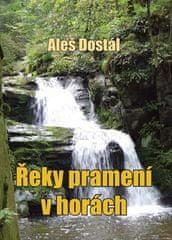 Aleš Dostál: Řeky pramení v horách