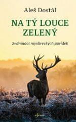 Aleš Dostál: Na tý louce zelený