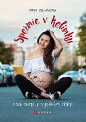 Ivana Kulhánková: Spermie v kelímku - Moje cesta k vysněnému dítěti