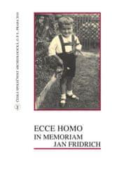 Ivana Fridrichová-Sýkorová: Ecce homo, in memoriam Jan Fridrich