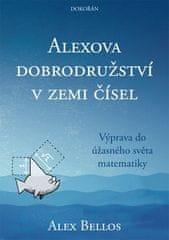 Alex Bellos: Alexova dobrodružství v zemi čísel - Výprava do úžasného světa matematiky