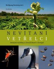Wolfgang Nentwig: Nevítaní vetřelci - Invazní rostliny a živočichové v Evropě