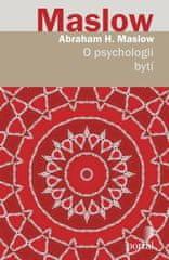 Abraham H. Maslow: O psychologii bytí