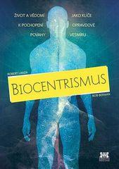 Bob Berman: Biocentrismus - Život a vědomí jako klíče kpochopení opravdové povahy vesmíru