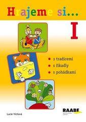 Lucie Víchová: Hrajeme si...1 - s tradicemi, s říkadly, s pohádkami