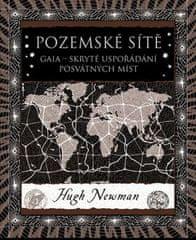 Hugh Newman: Pozemské sítě - Skryté uspořádání posvátných míst