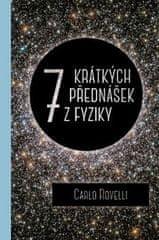 Carlo Rovelli: Sedm krátkých přednášek z fyziky