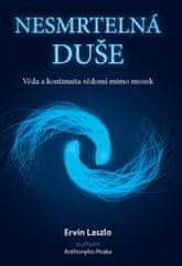 Ervin Laszlo: Nesmrtelná duše - Věda a kontinuita vědomí mimo mozek