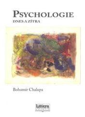 Bohumír Chalupa: Psychologie dnes a zítra