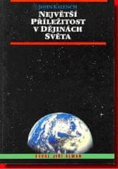 John Kalench: Největší příležitost v dějinách světa