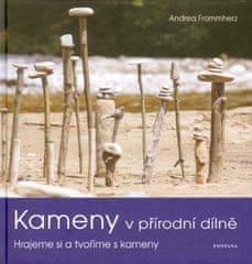 Andrea Frommherz: Kameny v přírodní dílně