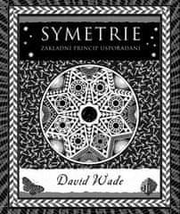 David Wade: Symetrie - Základní princip uspořádání