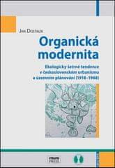 Jan Dostalík: Organická modernita - Ekologicky šetrné tendence v československém urbanismu a územním plánování (1918