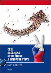 Karel B. Muller: Češi, občanská společnost a evropské výzvy