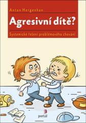 Anton Hergenhan: Agresivní dítě? - Systemické řešení problémového chování