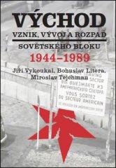 Jiří Vykoukal: Východ Vznik, vývoj a rozpad sovětského bloku 1944-1989