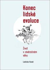 Ladislav Kováč: Konec lidské evoluce - Život v závěrečném věku