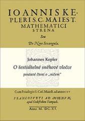 """Johannes Kepler: O šestiúhelné sněhové vločce - poutavé čtení o """"ničem"""