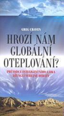 Greg Craven: Hrozí nám globální oteplování? - Průvodce inteligentního laika džunglí veřejné debaty