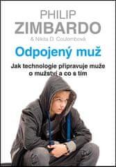 Philip Zimbardo: Odpojený muž - Jak technologie připravuje muže o mužství a co s tím