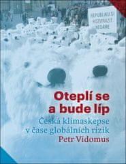Petr Vidomus: Oteplí se a bude líp - Česká klimaskepse v čase globálních rizik