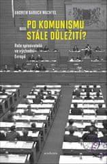 Andrew Baruch Wachtel: Po komunismu stále důležití? - Role spisovatelů ve východní Evropě