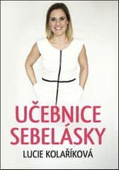 Lucie Kolaříková: Učebnice sebelásky