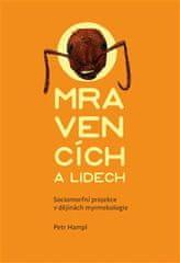 Petr Hampl: O mravencích a lidech - Sociomorfní projekce v dějinách myrmekologie