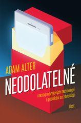Adam Alter: Neodolatelné - Vzestup návykových technologií a podnikání se závislostí