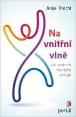 Anke Precht: Na vnitřní vlně - Jak neztratit mentální energii
