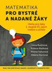 Irena Budínová: Matematika pro bystré a nadané žáky - Úlohy z matematiky pro bystré a nadané děti prvního stupně ZŠ, jejich učitele a rodiče