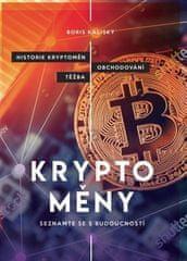 Boris Kaliský: Bitcoin a ti druzí - Nepostradatelný průvodce světem kryptoměn
