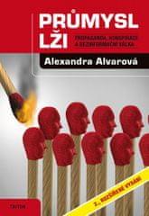 Alexandra Alvarová: Průmysl lži - Propaganda, konspirace, a dezinformační válka