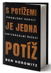 Ben Horowitz: S potížemi je jedna potíž