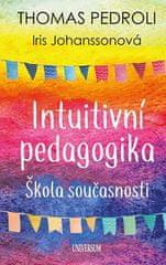 Thomas Pedroli: Intuitivní pedagogika - Škola současnosti