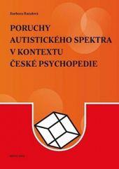 Barbora Bazalová: Poruchy autistického spektra v kontextu české psychopedie