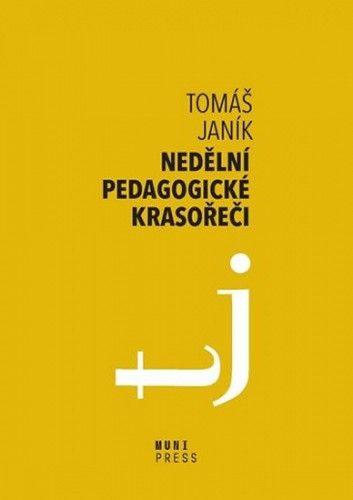 Tomáš Janík: Nedělní pedagogické krasořeči - O obratech a vyvažování ve výchově a vzdělávání