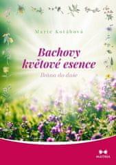 Marie Kotábová: Bachovy květové esence - Brána do duše