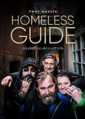 Antonín Havlík: Homeless Guide - Jak přežít na ulici a užít si to