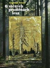 Siegfried Weiss: O věčných proměnách lesa