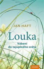 Jan Haft: Louka - Vábení do tajuplného světa