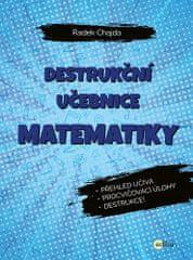 Radek Chajda: Destrukční učebnice matematiky