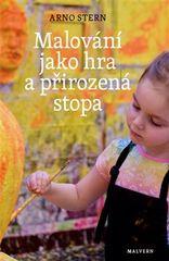 Arno Stern: Malování jako hra a přirozená stopa