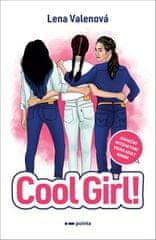 Lena Valentová: Cool Girl! - Jedinečný interaktivní YONG ADULT román
