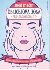 Nadira V Persaudová: Obličejová jóga pro začátečníky
