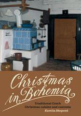 Kamila Skopová: Christmas in Bohemia - Traditional Czech Christmas cuisine and customs