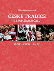 Jiřina Langhammerová: České tradice v proměnách času